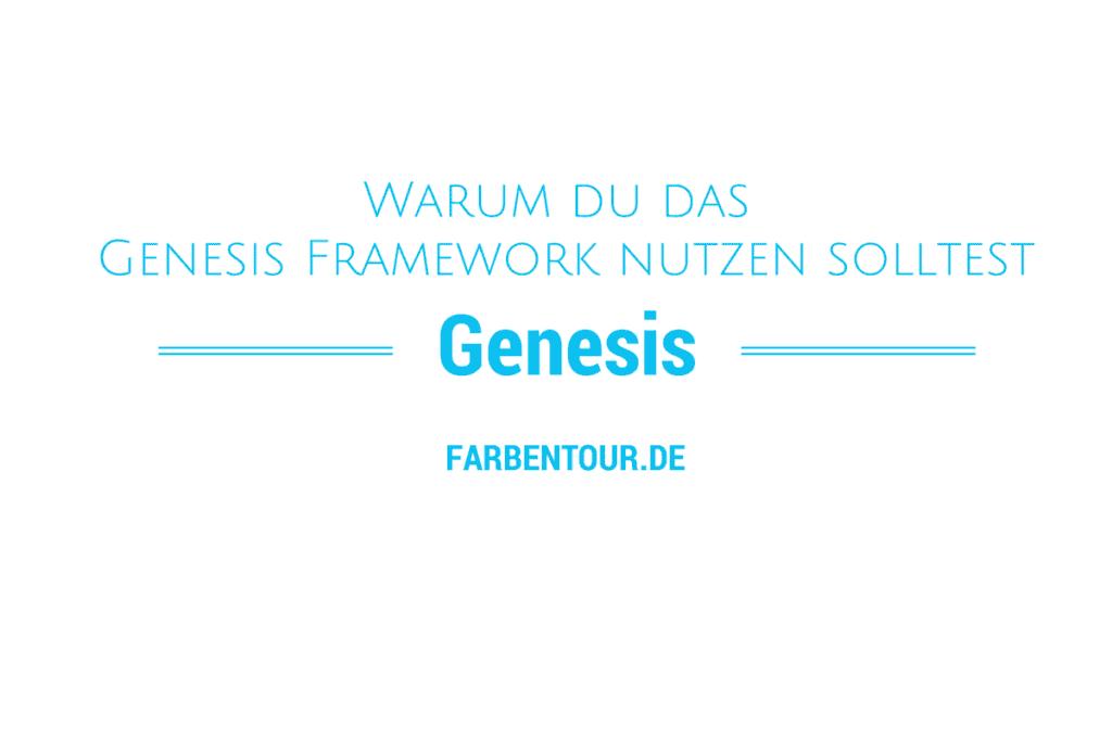 Warum ich das Genesis Framework nutze