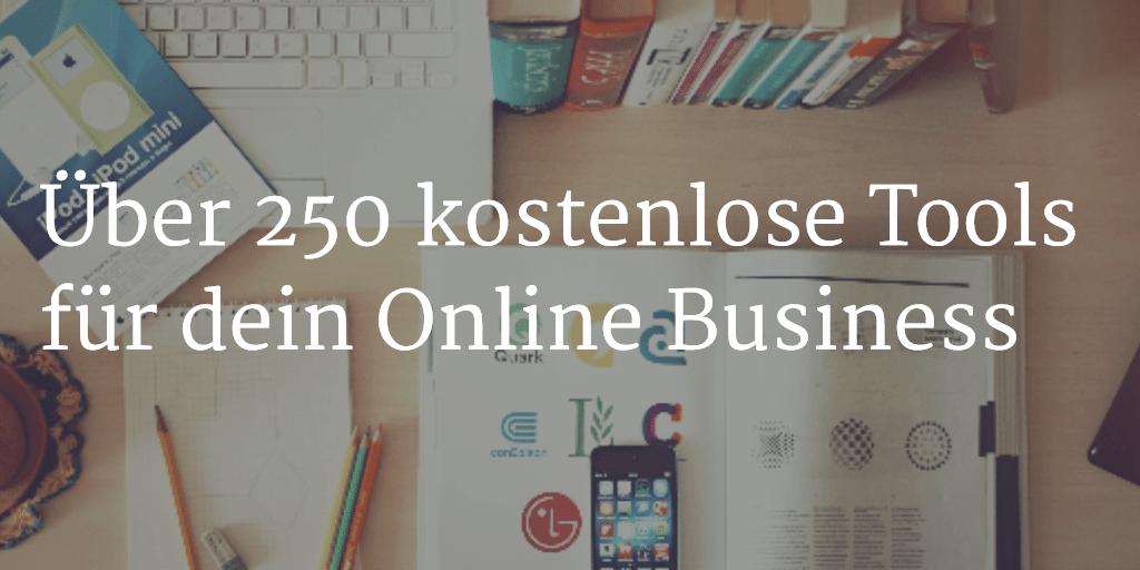 Über 250 kostenlose Tools für dein Online Business