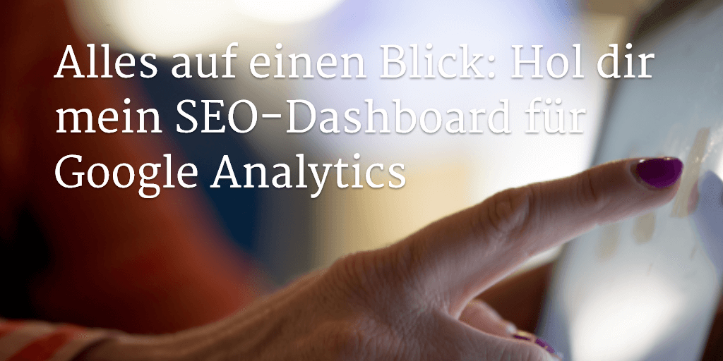 Google Analytics SEO Dashboard-