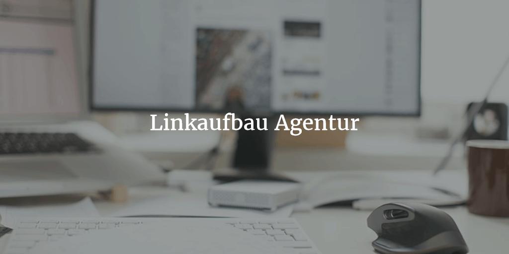 Linkaufbau Agentur 1024x512 - Linkaufbau-Agentur: hochwertig, nachhaltig und transparent