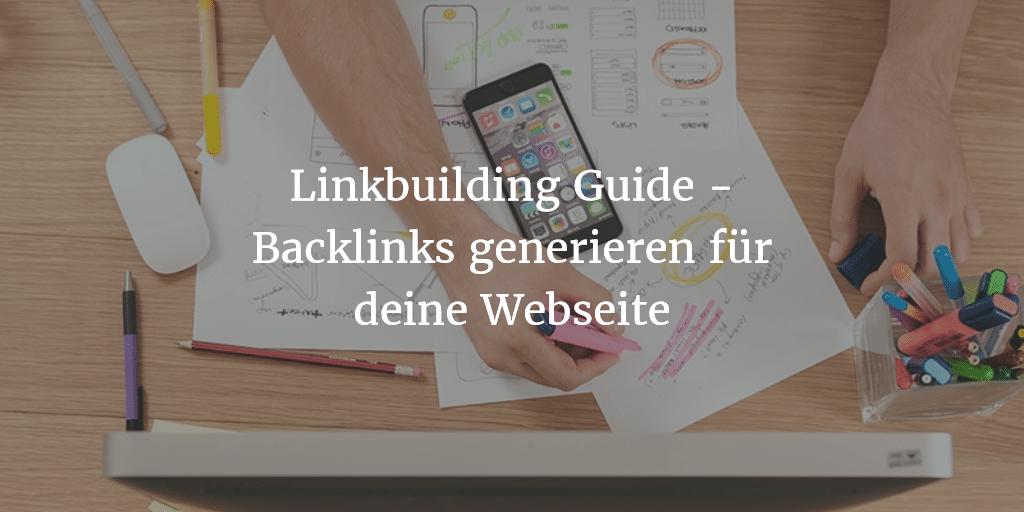 linkbuilding-guide-backlinks-generieren-fuer-deine-webseite