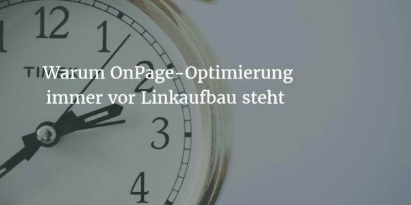 Warum OnPage-Optimierung immer vor Linkaufbau steht (inkl. kostenlosem Gewinnspiel)