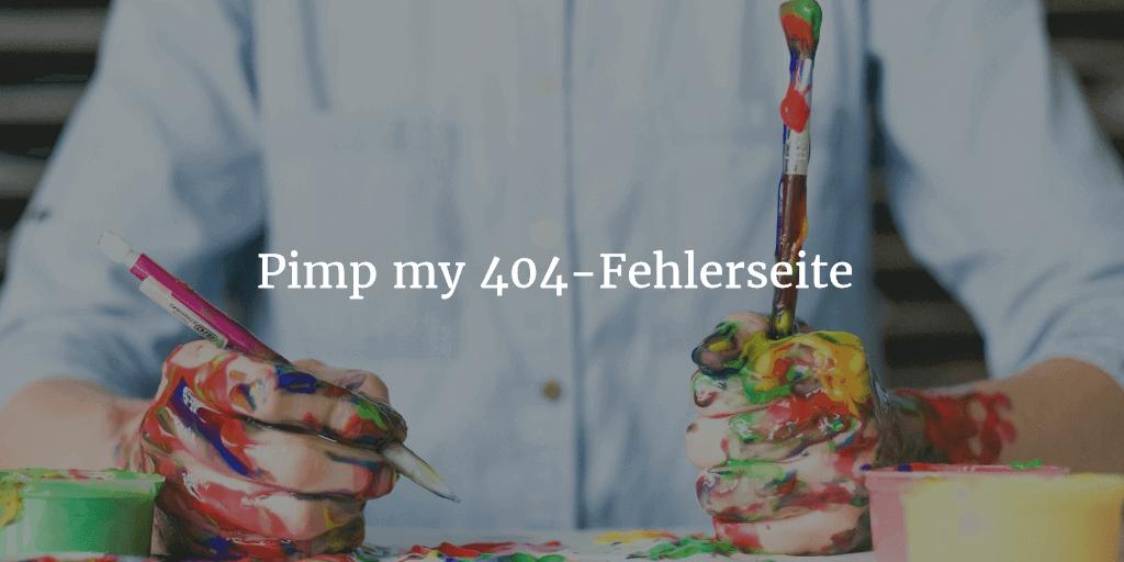 Pimp my 404-Fehlerseite – Warum eine 404-Seite wichtig ist