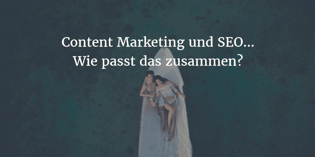 content marketing seo - wie passt das zusammen