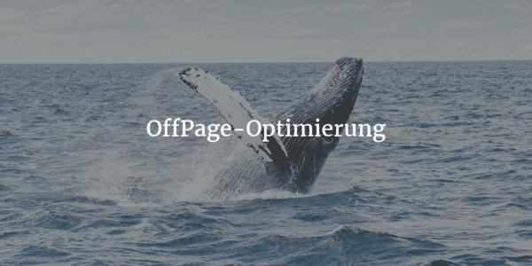 OffPage-Optimierung: Was du beim Thema OffPage-SEO unbedingt beachten solltest