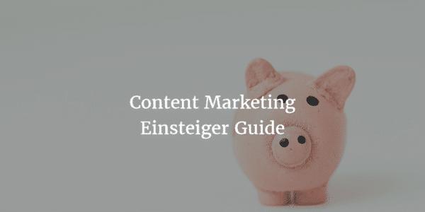 Content Marketing Guide für Einsteiger