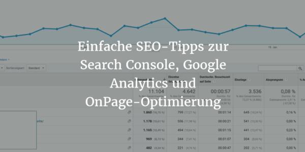 Einfache SEO-Tipps zur Search Console, Google Analytics und OnPage-Optimierung