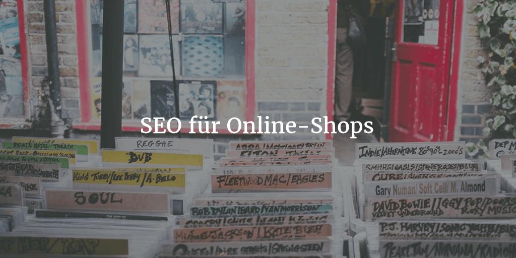 SEO für Online-Shops: So verbesserst du die Sichtbarkeit deines Shops