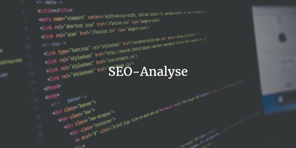 SEO-Analyse – wie du eine Website sinnvoll unter SEO-Gesichtspunkten analysierst