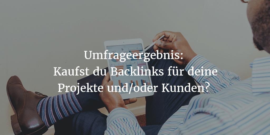 Umfrageergebnis: Kaufst du Backlinks für deine Projekte und/oder Kunden?