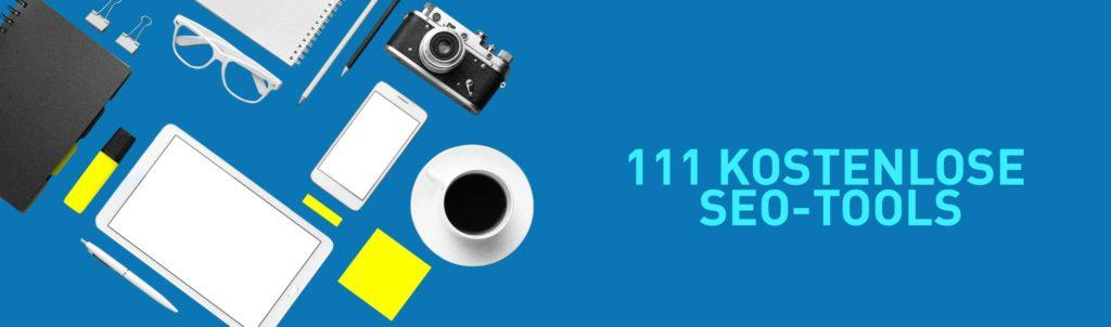 111 kostenlose SEO-Tools in der Übersicht