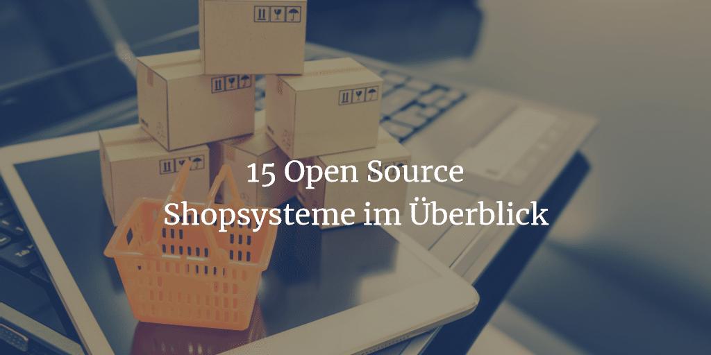 Open Source Shopsysteme im Überblick 1024x512 - 15 Open Source Shopsysteme im Überblick - Finde die richtige E-Commerce-Lösung für dein Business