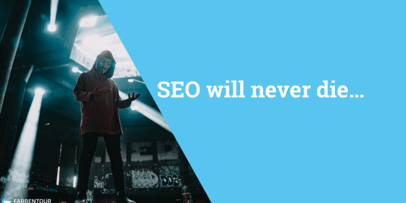 SEO will never die
