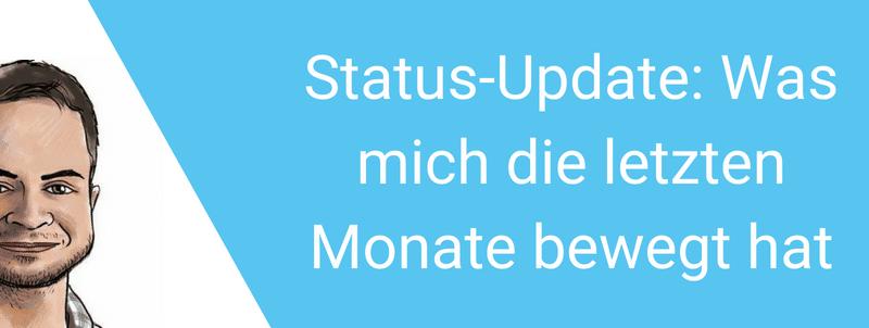 Status-Update: Was mich die letzten Monate bewegt hat + Neue Website + Neue Ideen